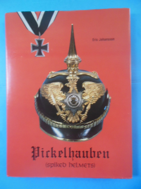 Image for Pickelhauben (Spiked Helmets) The Glittering Age: German Headdress from the Seventeenth  to the Twentieth Century 1650-1918
