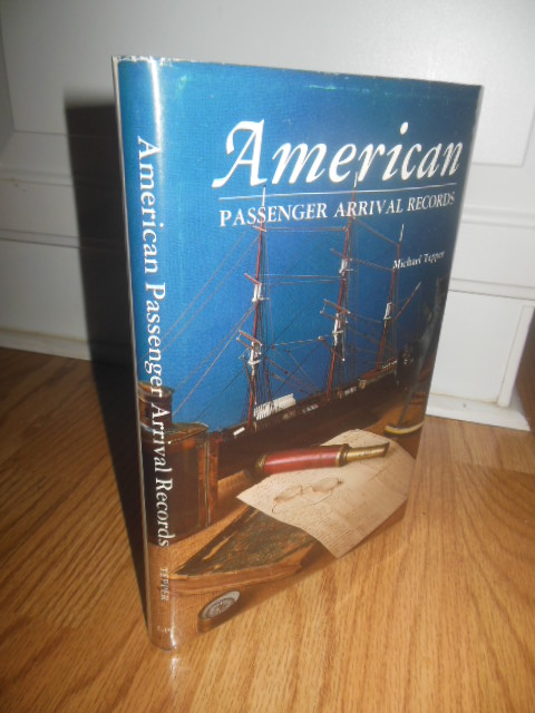 Image for American Passengers Arrival Records: A Guide to the Records of Immigrants Arriving at American Ports By Sail and Steam