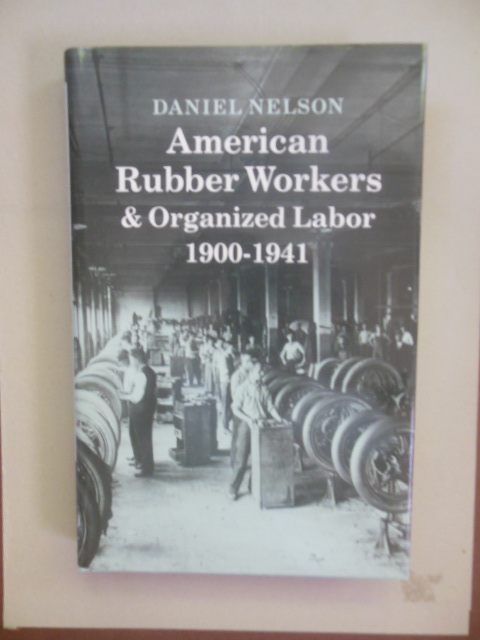Image for American Rubber Workers & Organized Labor, 1900-1941 (Princeton Legacy Library)