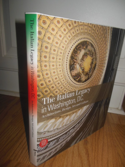 Image for The Italian Legacy in Washington D.C.;  Architecture, Design, Art and Culture