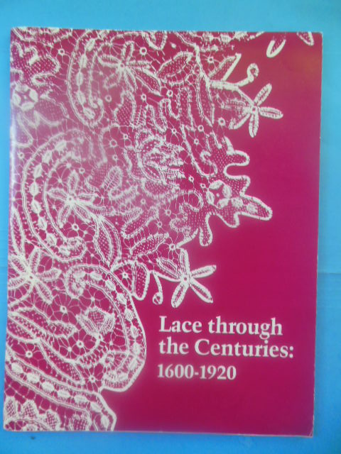 Image for Lace Thorough the Centuries 1600-1920 (Exihbition catalog 1984)
