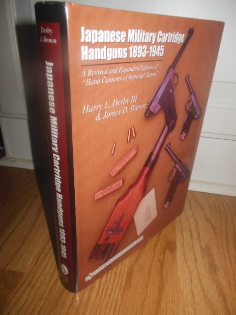 Image for Japanese Military Cartridge Handguns 1893-1945 a Revised and Expanded Edition of Hand Cannons of Imperial Japan
