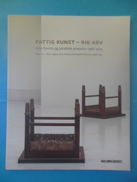 Image for Fattig Kunst  Rik Arv: Arte Povera Og Parallelle Praksiser 1968-2015  (Norwegian and English)