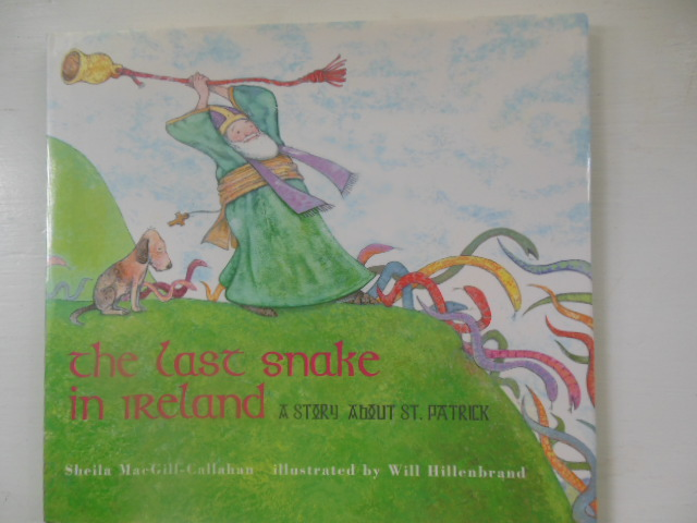 Image for The Last Snake in Ireland: A Story about St. Patrick (SIGNED