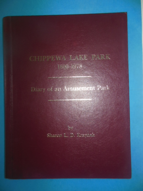 Image for Chippewa Lake Park 1800-1978: Diary of an Amusement Park (SIGNED)