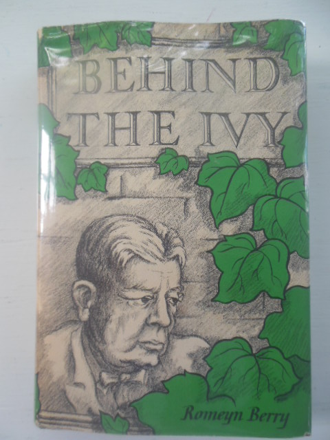 Image for Behind the Ivy: Fifty Years in One University and With Vistis to Sundry Others