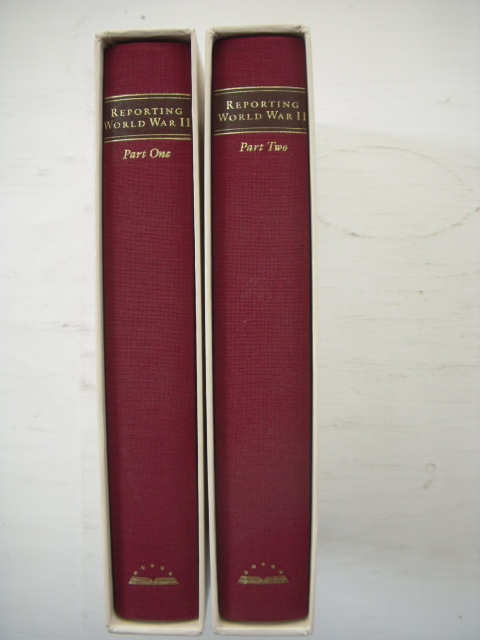 Image for Reporting World War II; American Journalism  1938-1944 and  American Journalism 1944-1946  (Two Volume Set)