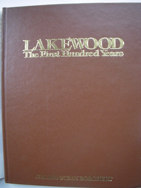 Image for Lakewood The First Hundred Years (SIGNED, Ephemera Laid-in)