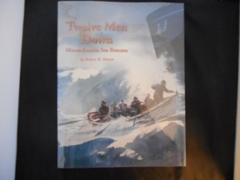 Image for TWELVE MEN DOWN  MASSACHUSETTS SEA RESCUES
