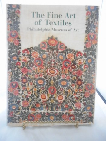 Image for THE FINE ART OF TEXTILES  THE COLLECTIONS OF THE PHILADELPHIA MUSEUM OF ART