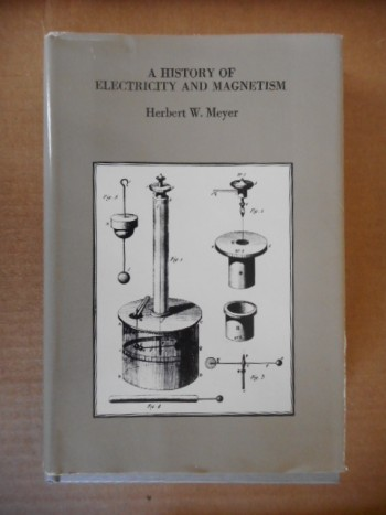 Image for A HISTORY OF ELECTRICITY AND MAGNETISM