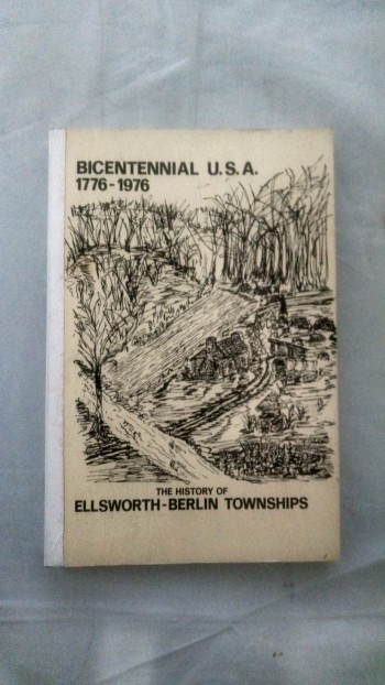 Image for THE HISTORY OF ELLSWORTH-BERLIN TOWNSHIPS