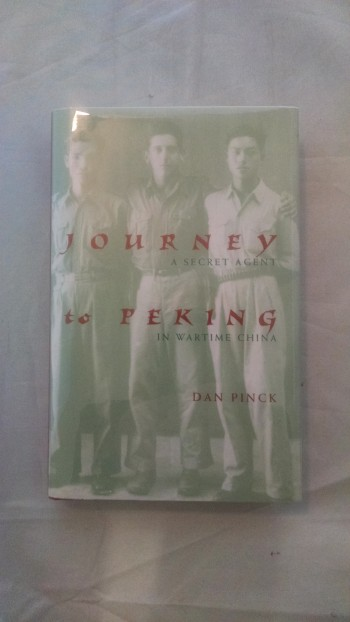 Image for JOURNEY TO PEKING  A SECRET AGENT IN WARTIME CHINA