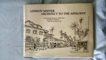 ADDISON MIZNER  ARCHITECT TO THE AFFLUENT