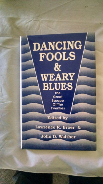 Image for DANCING FOOLS & AND WEARY BLUES  THE GREAT ESCAPE OF THE TWENTIES