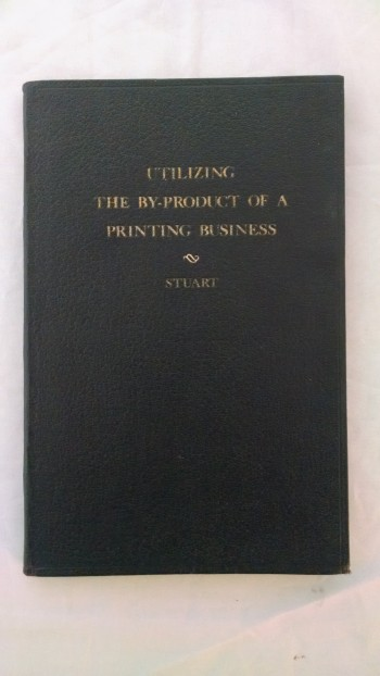 Image for UTLIZING THE BY-PRODUCT OF A PRINTING BUSINESS