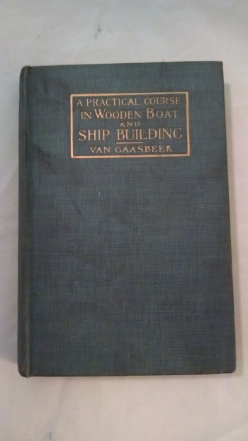 Image for A PRACTICAL COURSE IN WOODEN BOAT AND SHIP BUILDING
