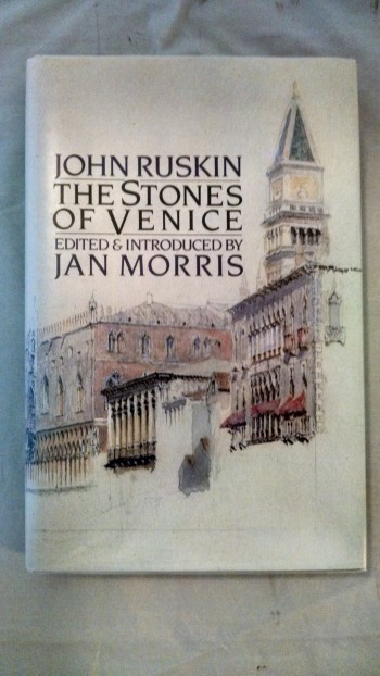 Image for JOHN RUSKIN  THE STONES OF VENICE