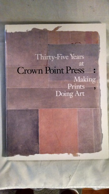 Image for THIRTY -FIVE YEARS AT CROWN POINT PRESS MAKING PRINTS , DOING ART