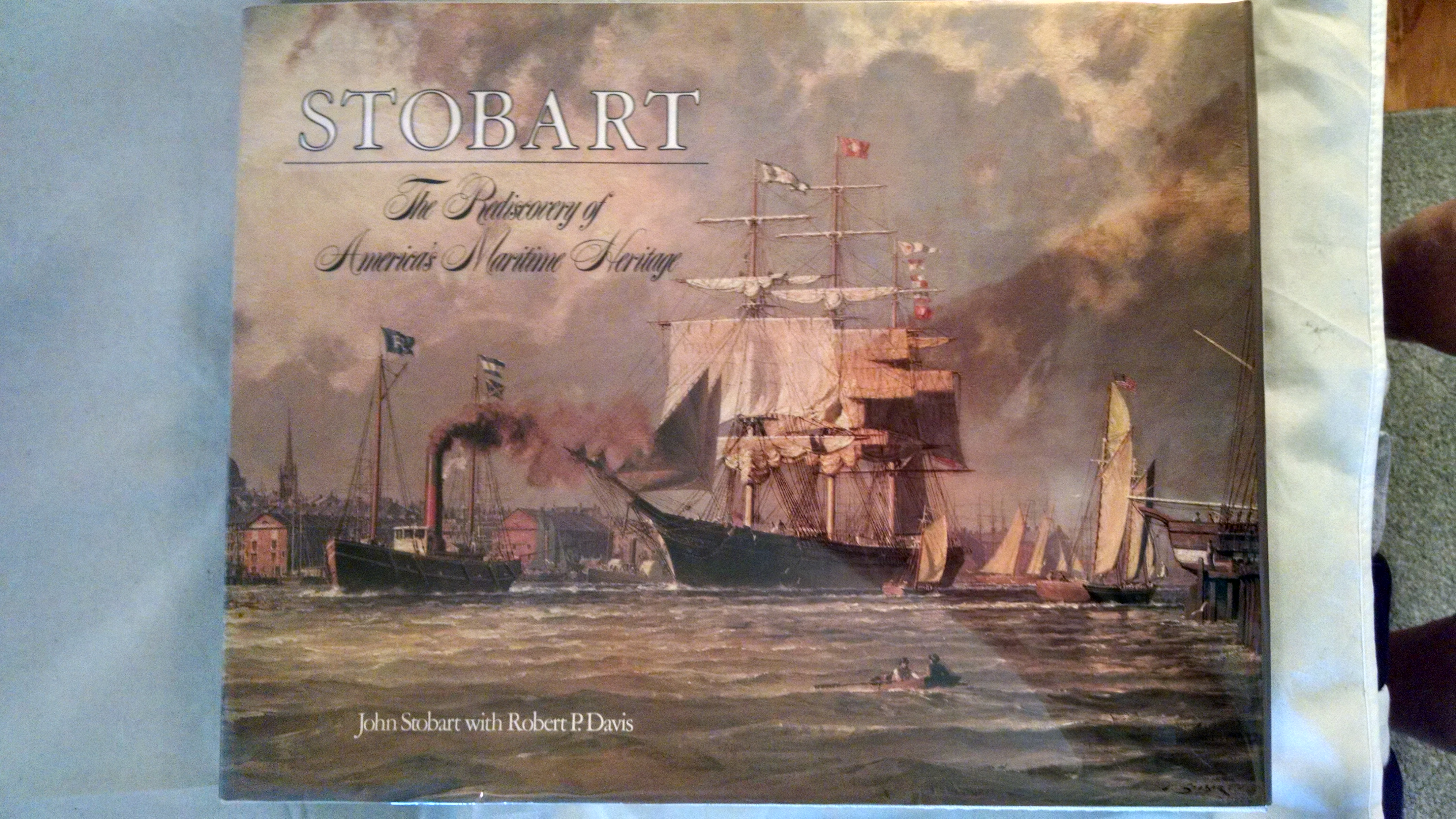 Image for STOBART   THE REDISCOVERY OF AMERIA'S  MARITIME HERITAGE