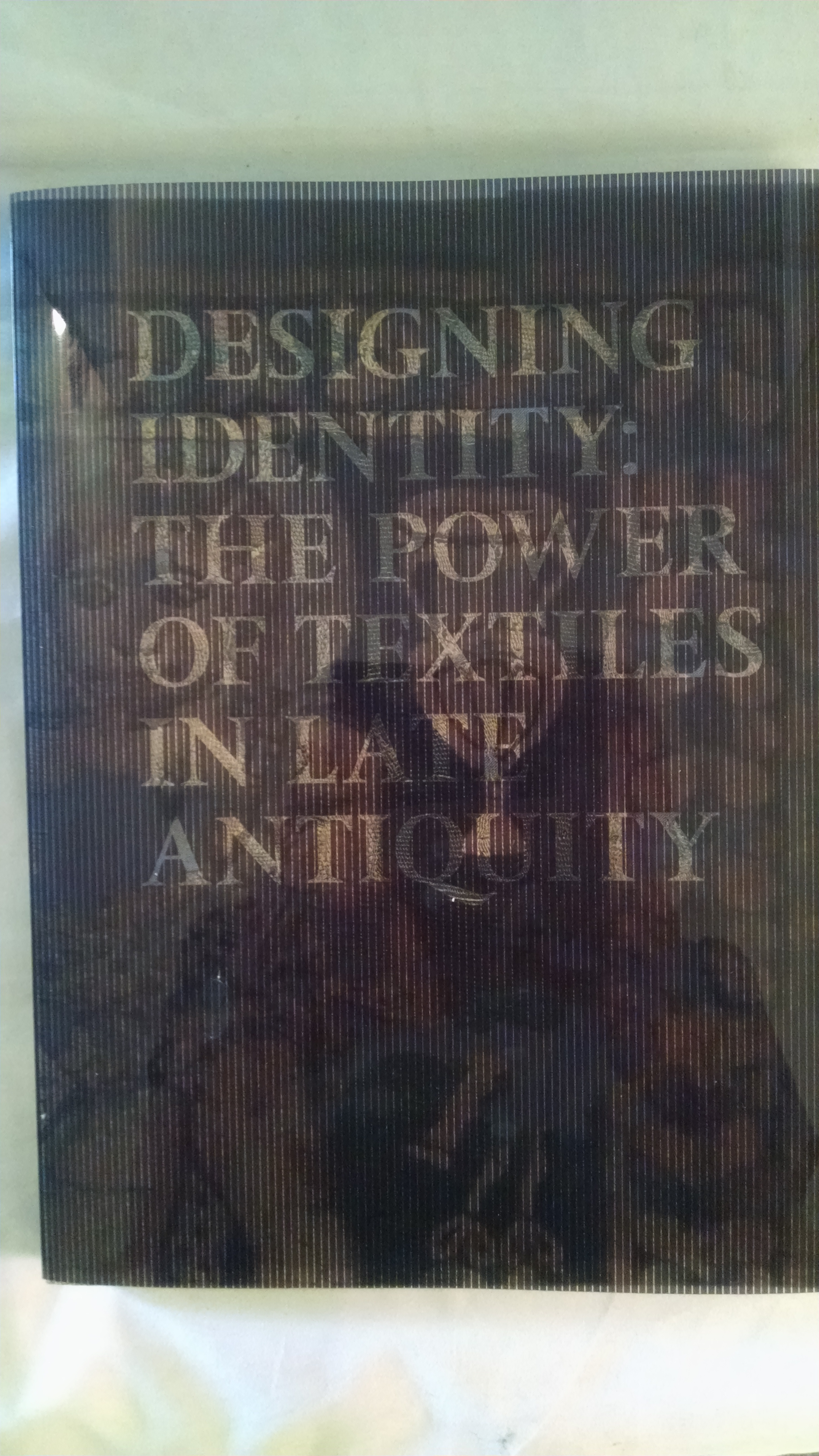 Image for DESIGNING IDENTITY  THE POWER OF TEXTILES IN LATE ANTIQUITY