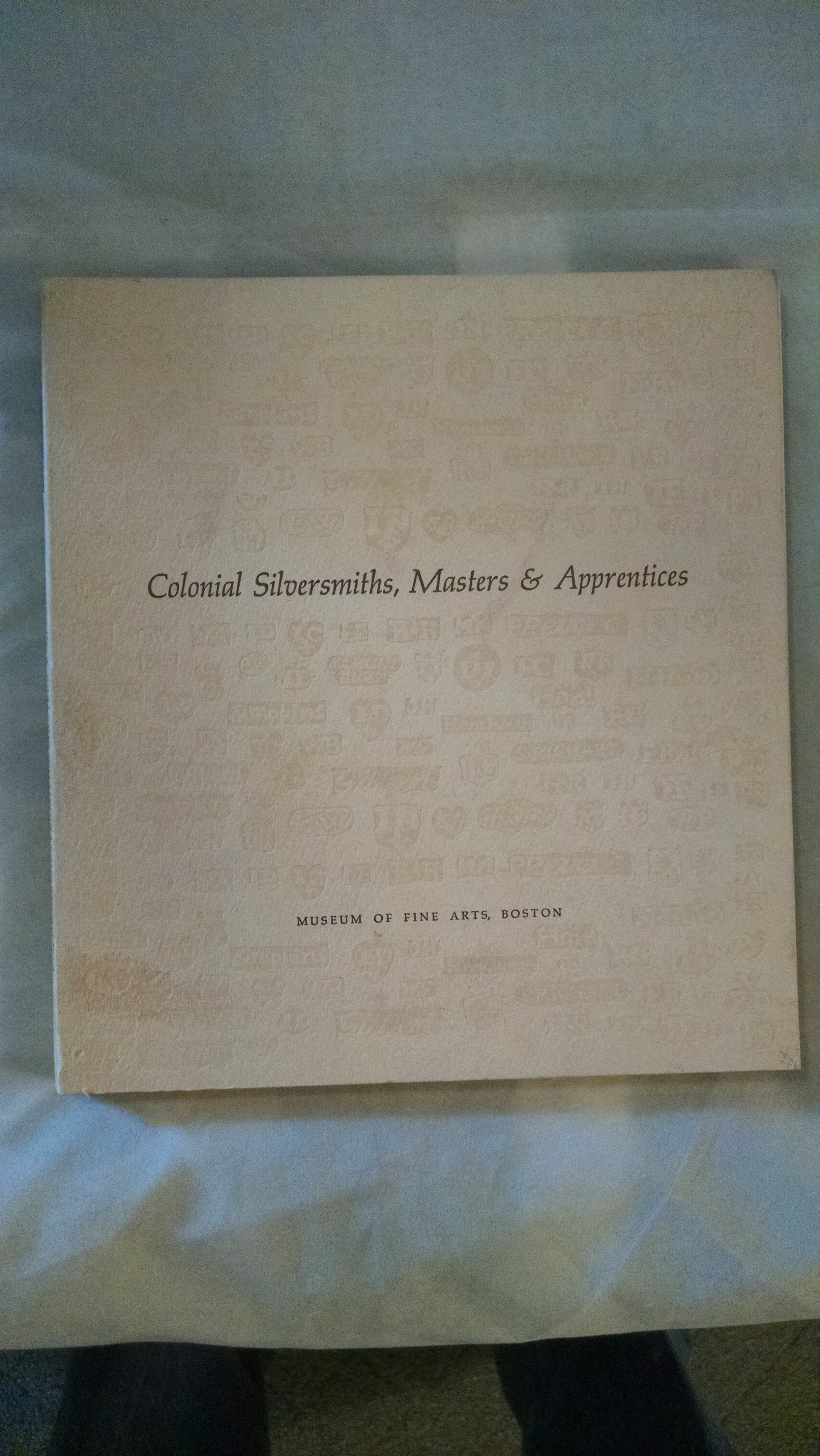 Image for COLONIAL SILVERSMITHS , MASTERS & APPRENTICES