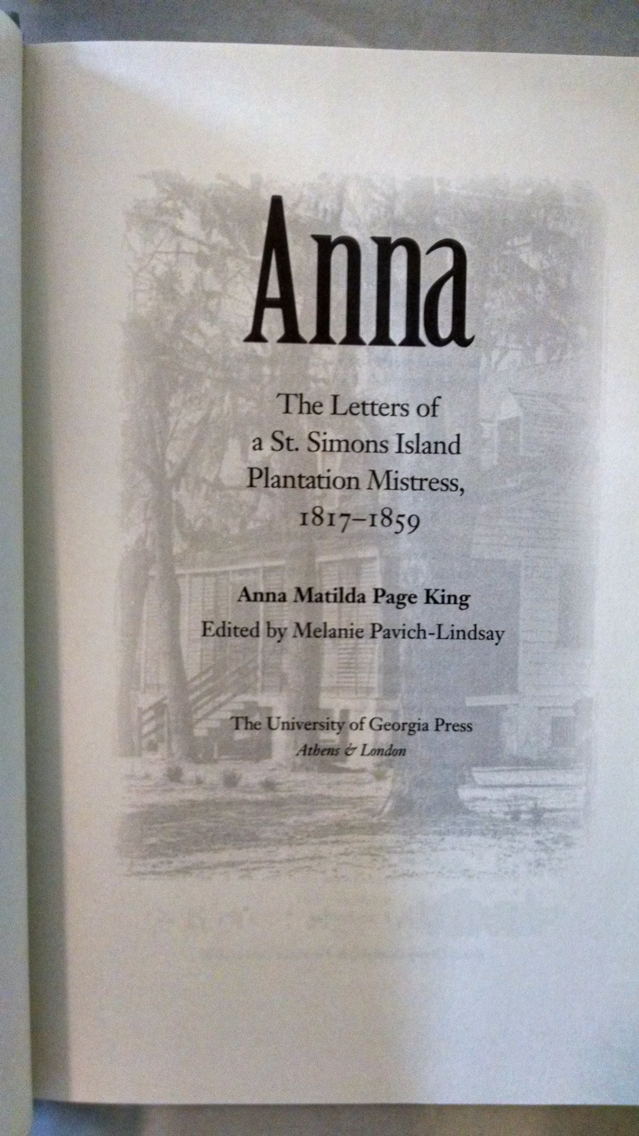 Image for ANNA  THE LETTERS OF A ST SIMONSISLAND PLANTATION MISTRESS 1817-1859