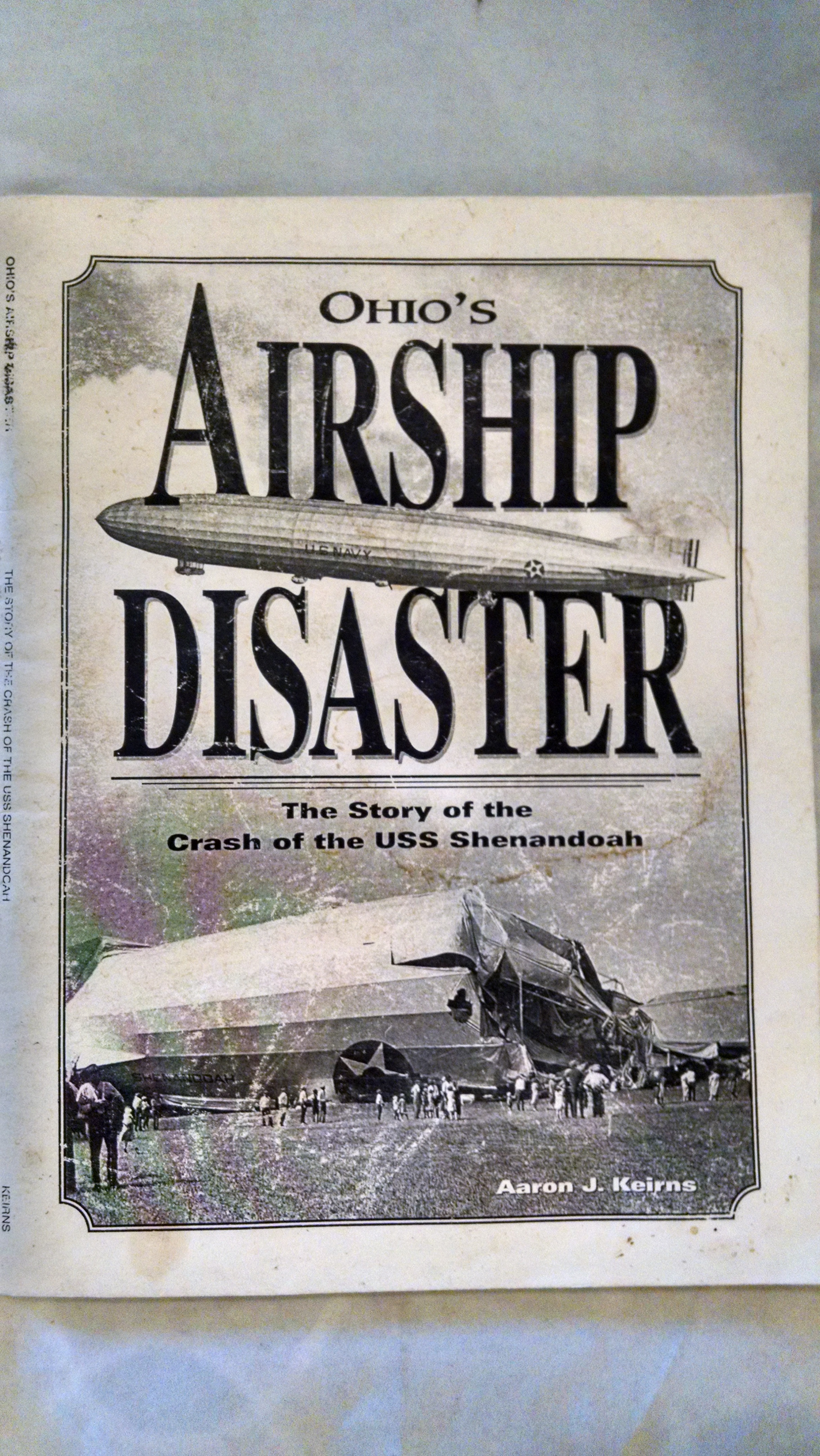 Image for OHIO'S AIRSHIP DISASTER  THE STORY OF THE CRASH OF THE USS SHENANDOAH
