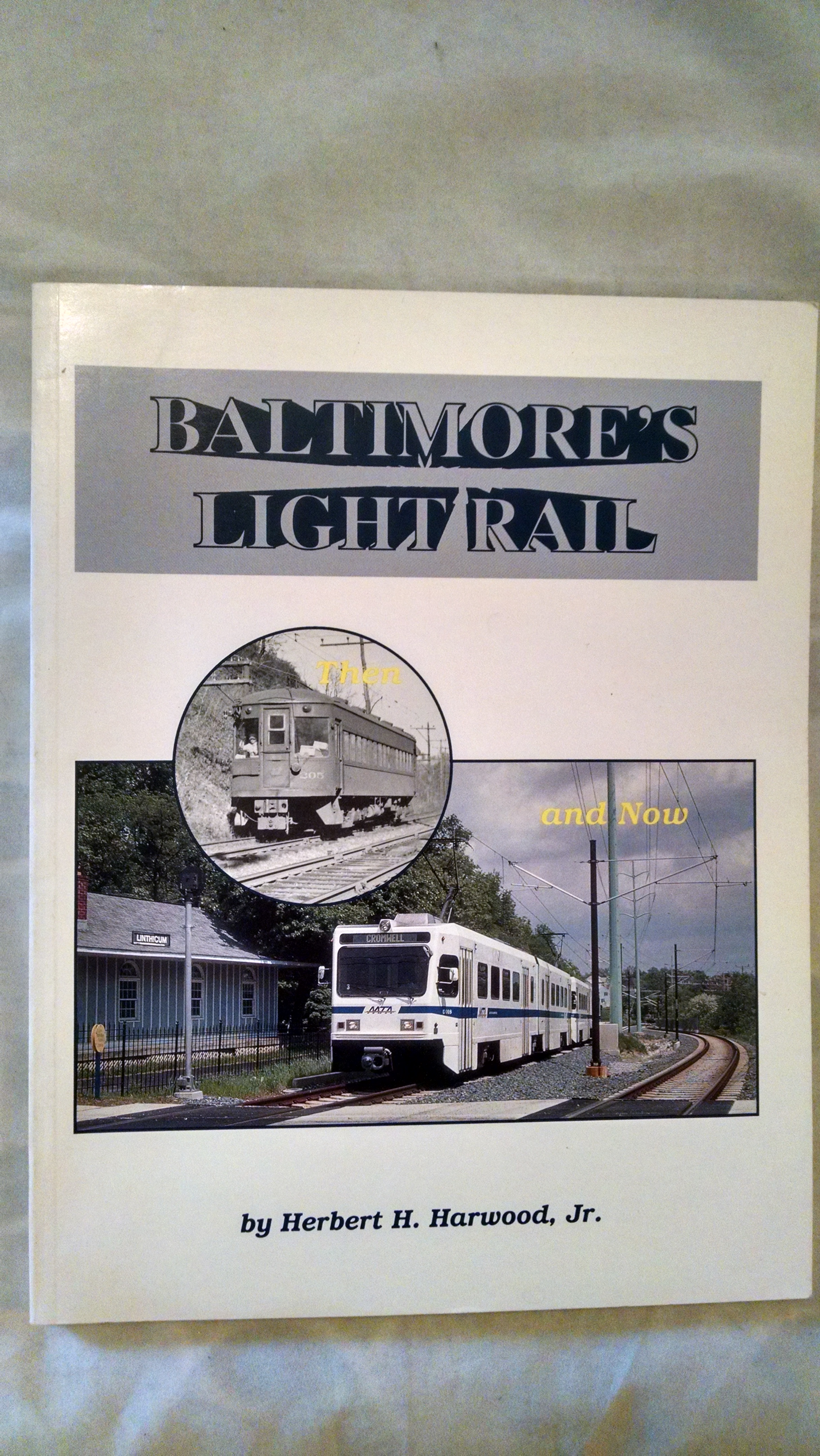 Image for BALTIMORE'S LIGHT RAIL THEN AND NOW