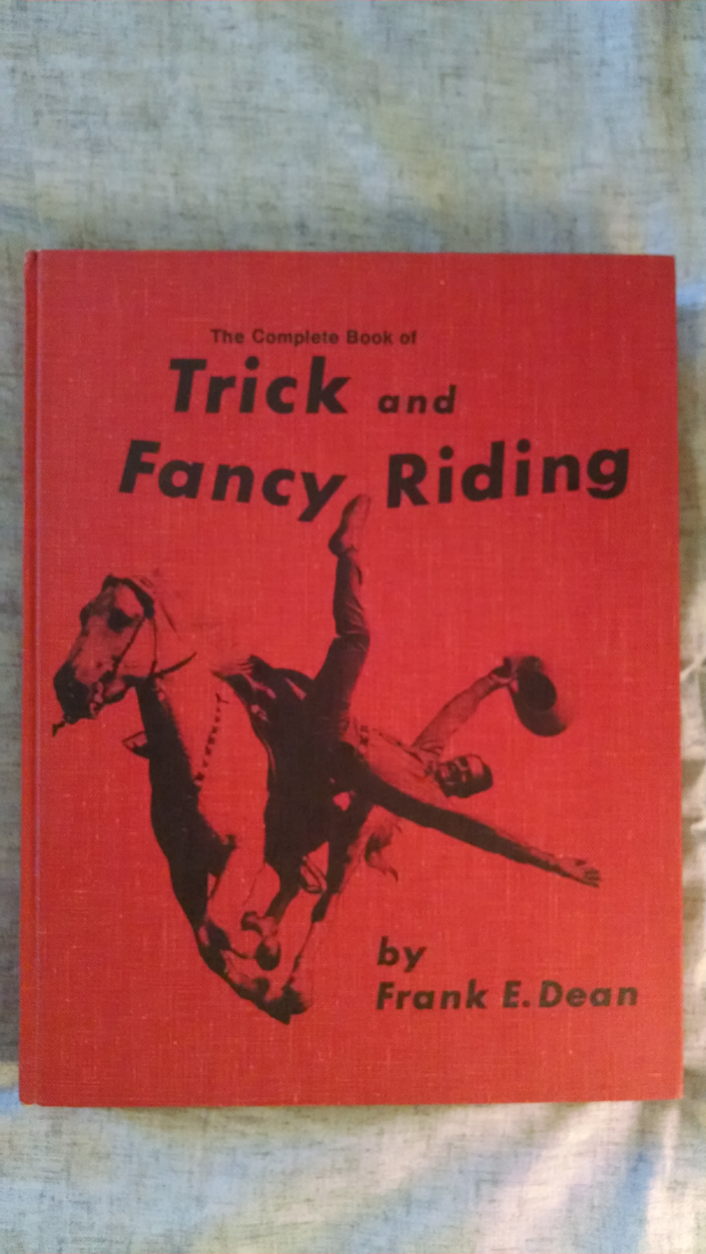 Image for THE COMPLETE BOOK OF TRICK AND FANCY RIDING