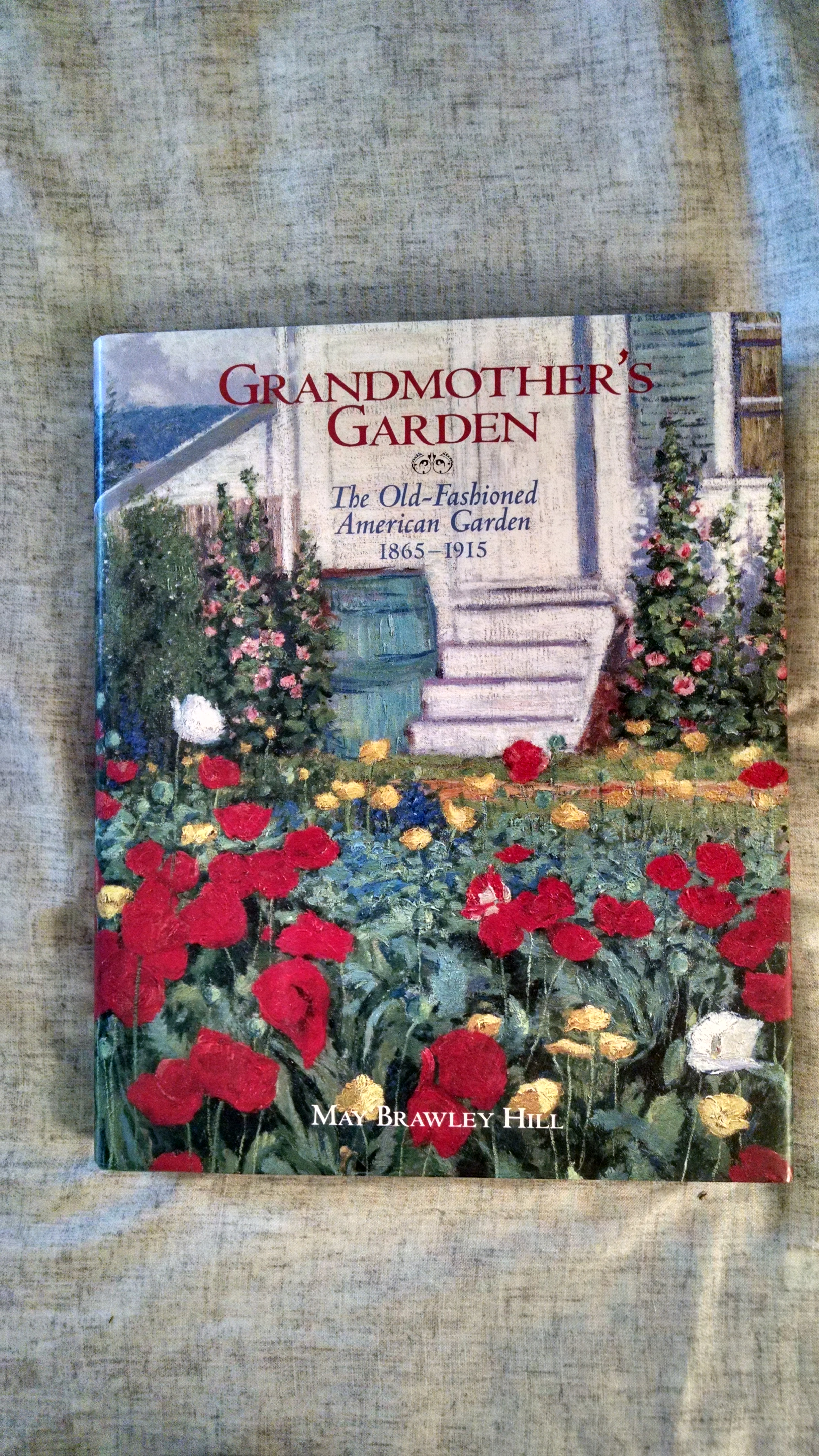 Image for GRANDMOTHER'S GARDEN    THE OLD - FASHIONED AMERICAN GARDEN 1865-1915