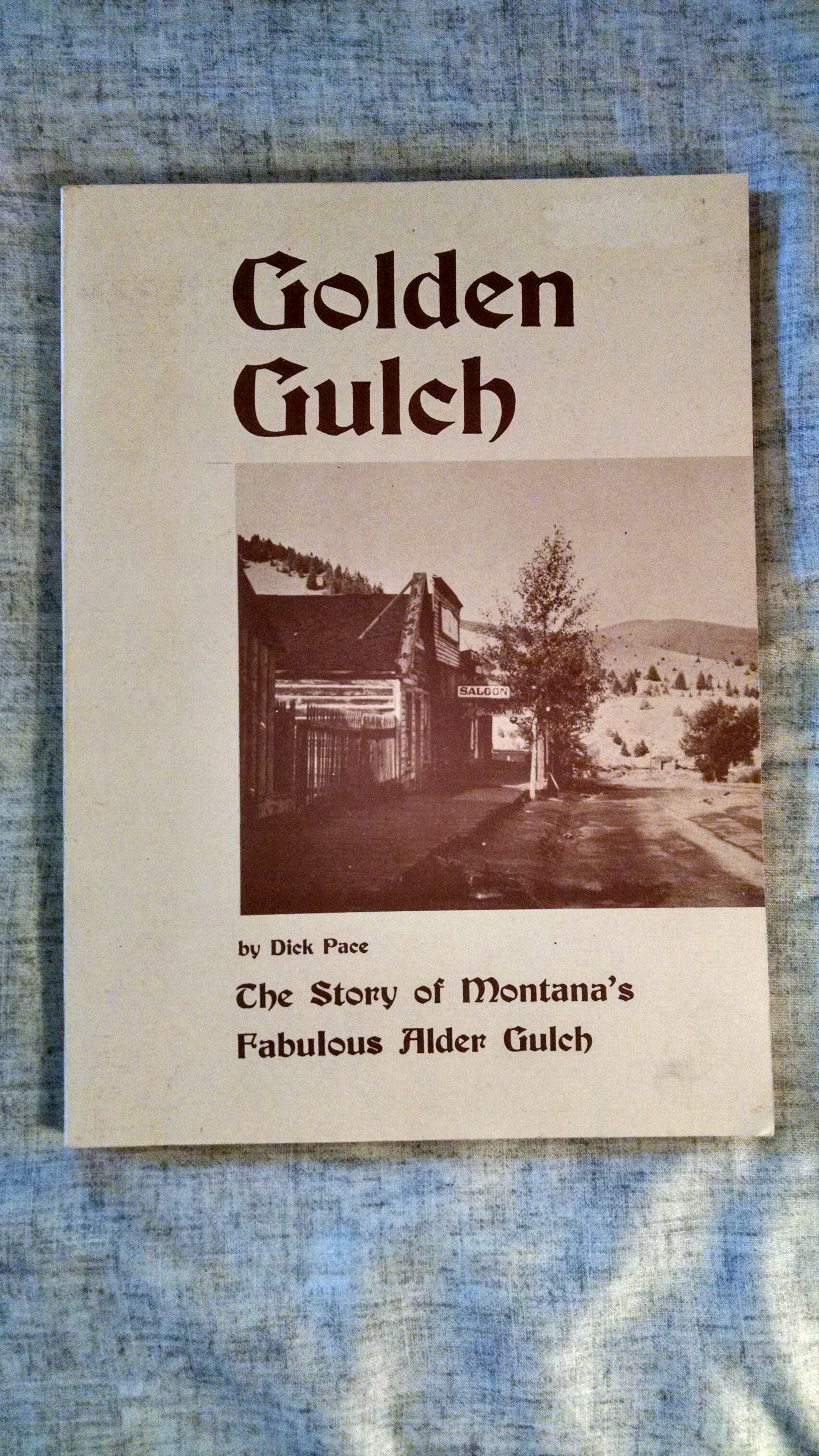Image for GOLDEN GULCH  THE STORY OF MONTANA'S FABULOUS ALDER GULCH