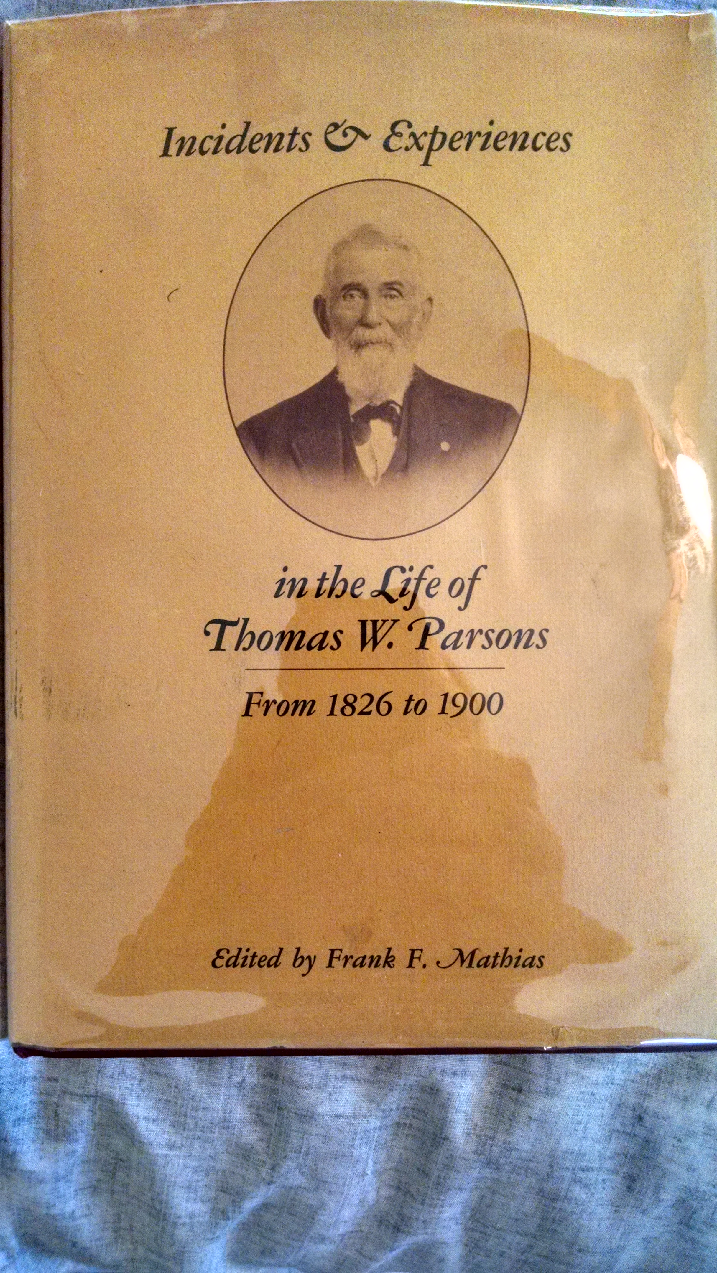 Image for INCIDENTS & EXPERIENCES IN THE LIFE OF THOMAS W. PARSONS FROM 1826 TO 1900