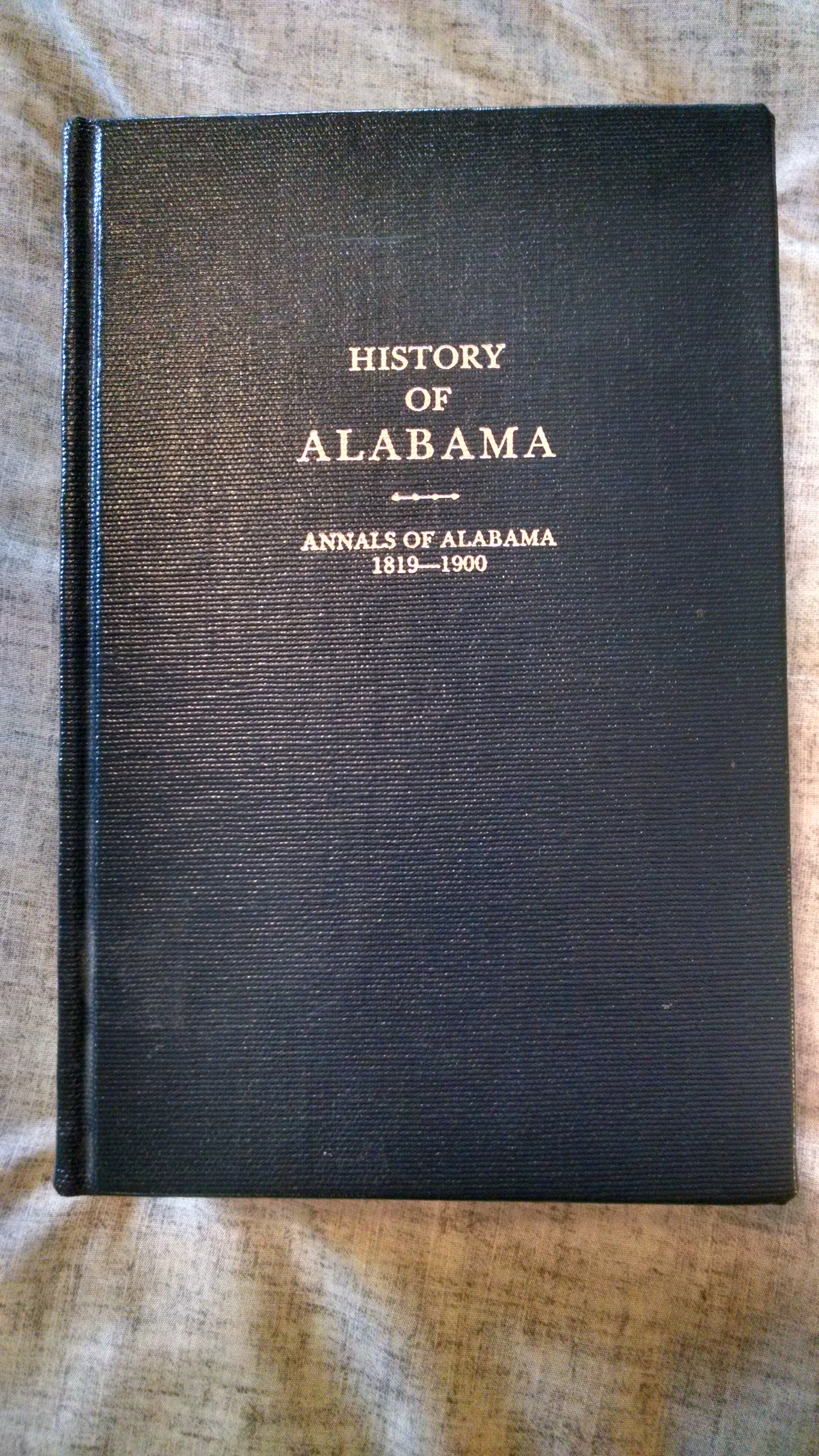 Image for HISTORY OF ALABAMA BY ALBERT PICKETT  AND ANNALS OF ALABAMA BY THOMAS OWEN