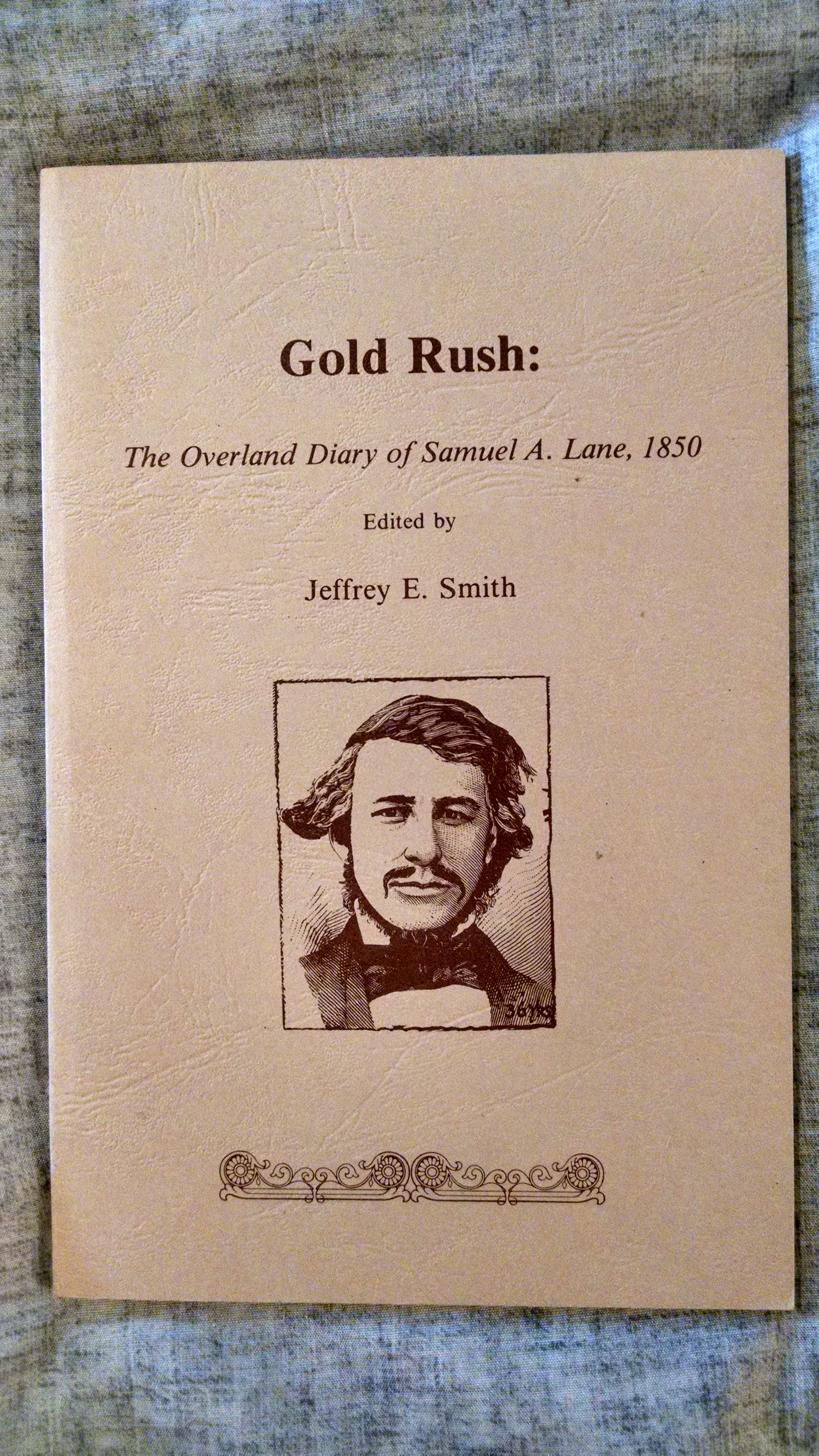 Image for GOLD RUSH   THE OVERLAND DIARY OF SAMUAL A. LANE 1850