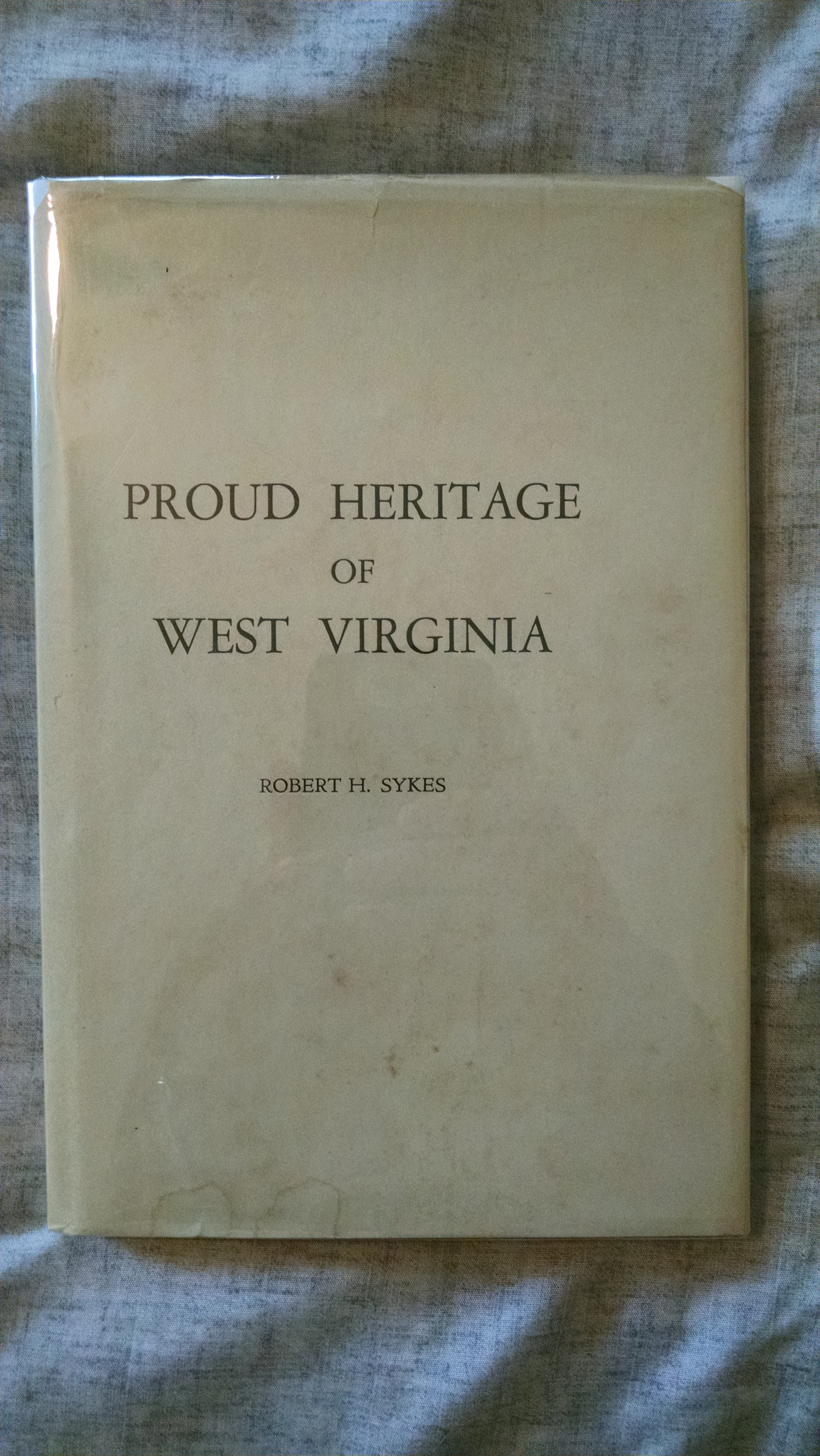 Image for PROUD HERITAGE OF WEST VIRCINIA