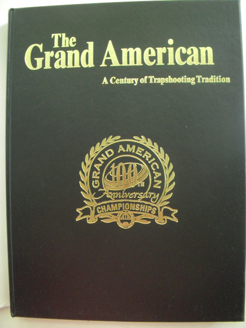 Image for The Grand American; A Century of Trapshooting Tradition