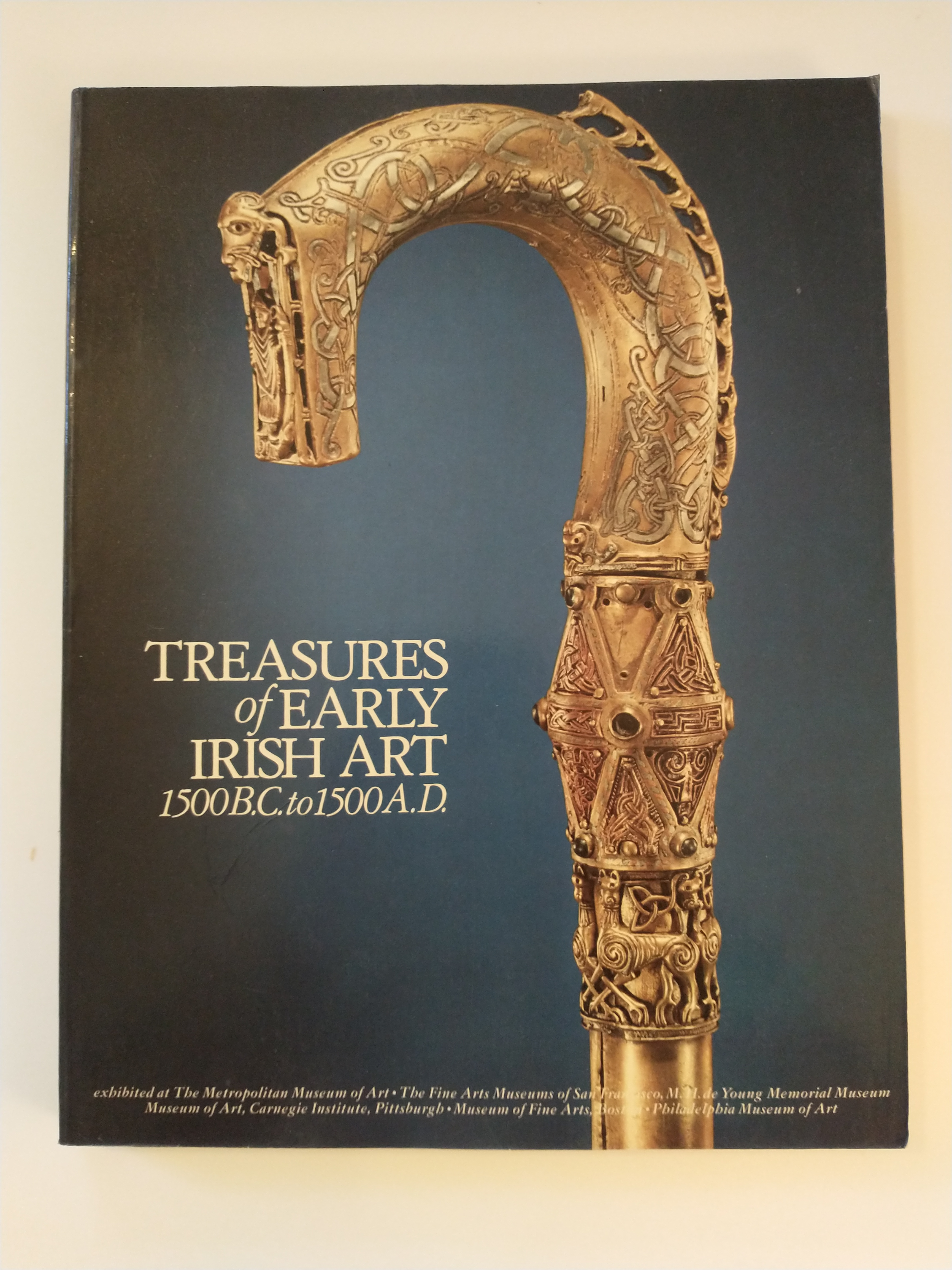 Image for TREASURES OF EARLY IRISH ART  1500B.C. TO 1500 A.D.
