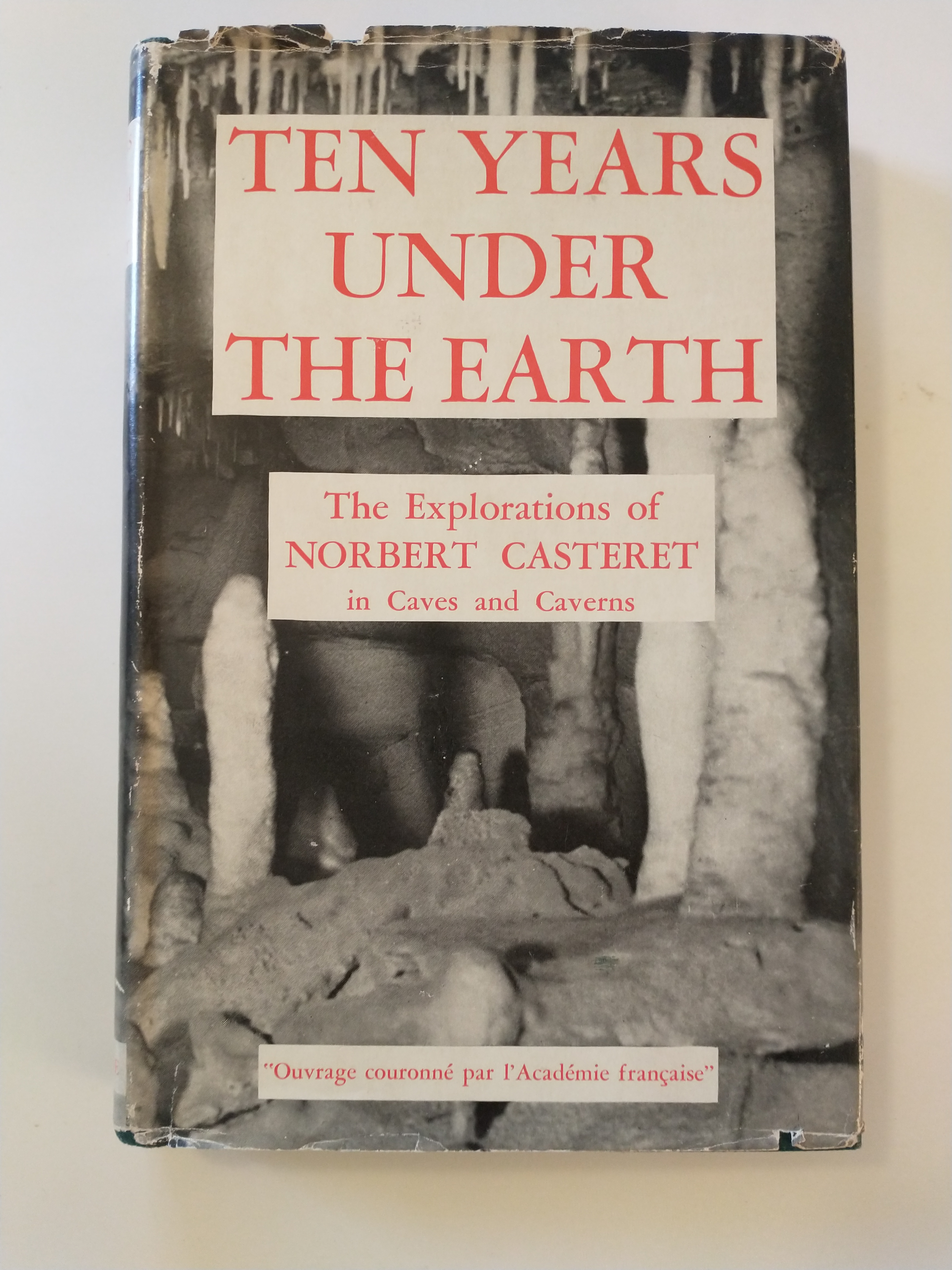 Image for TEN YEARS UNDER THE EARTH   THE EXPLORATIONS OF NORBERT CASTERET