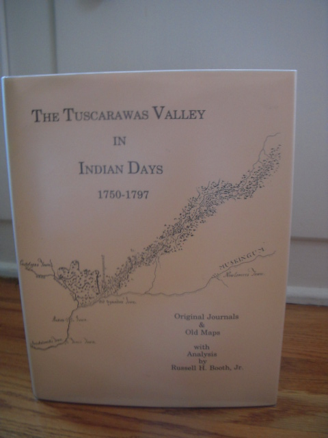 Image for The Tuscarawas Valley in Indian Days 1750-1797: Original Journals and Old Maps  (SIGNED 1st Ed.)