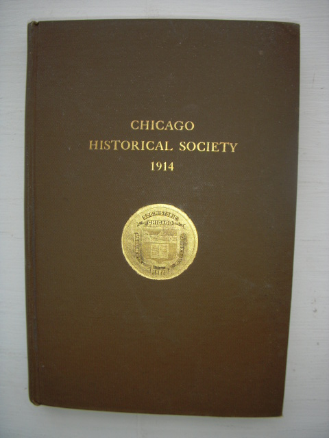 Image for Chicago Historical Society. Charter, Constitution, By-Laws, Membership List. Annual Report for the Year Ending October 31, 1914.