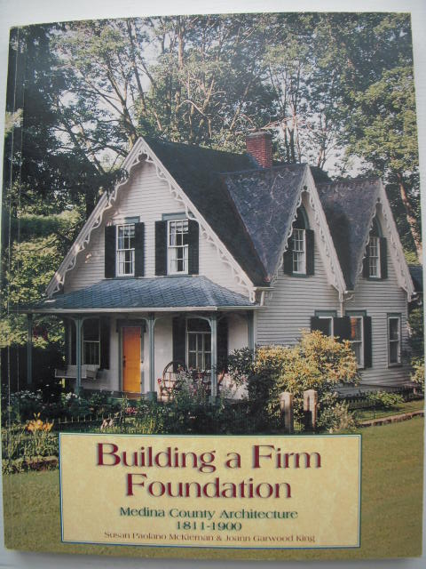 Image for Building a Firm Foundation: Medina County Architecture 1811-1900