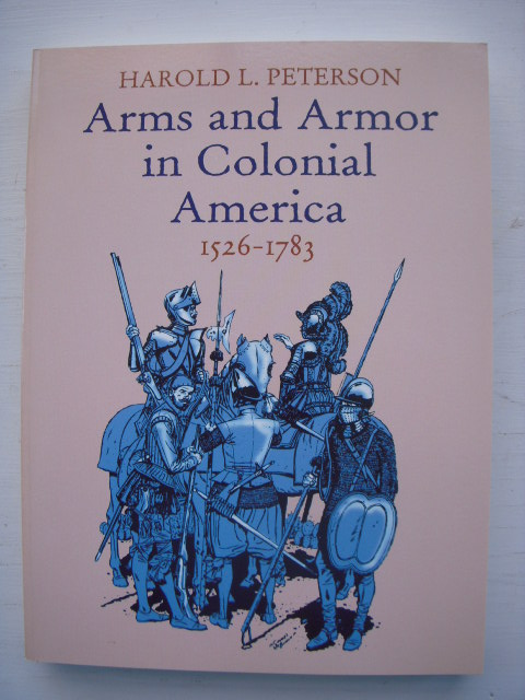 Image for Arms and Armor in Colonial America, 1526-1783